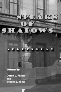 Screenplay Written by Daton L. Fluker and Yvonne J. Miller
